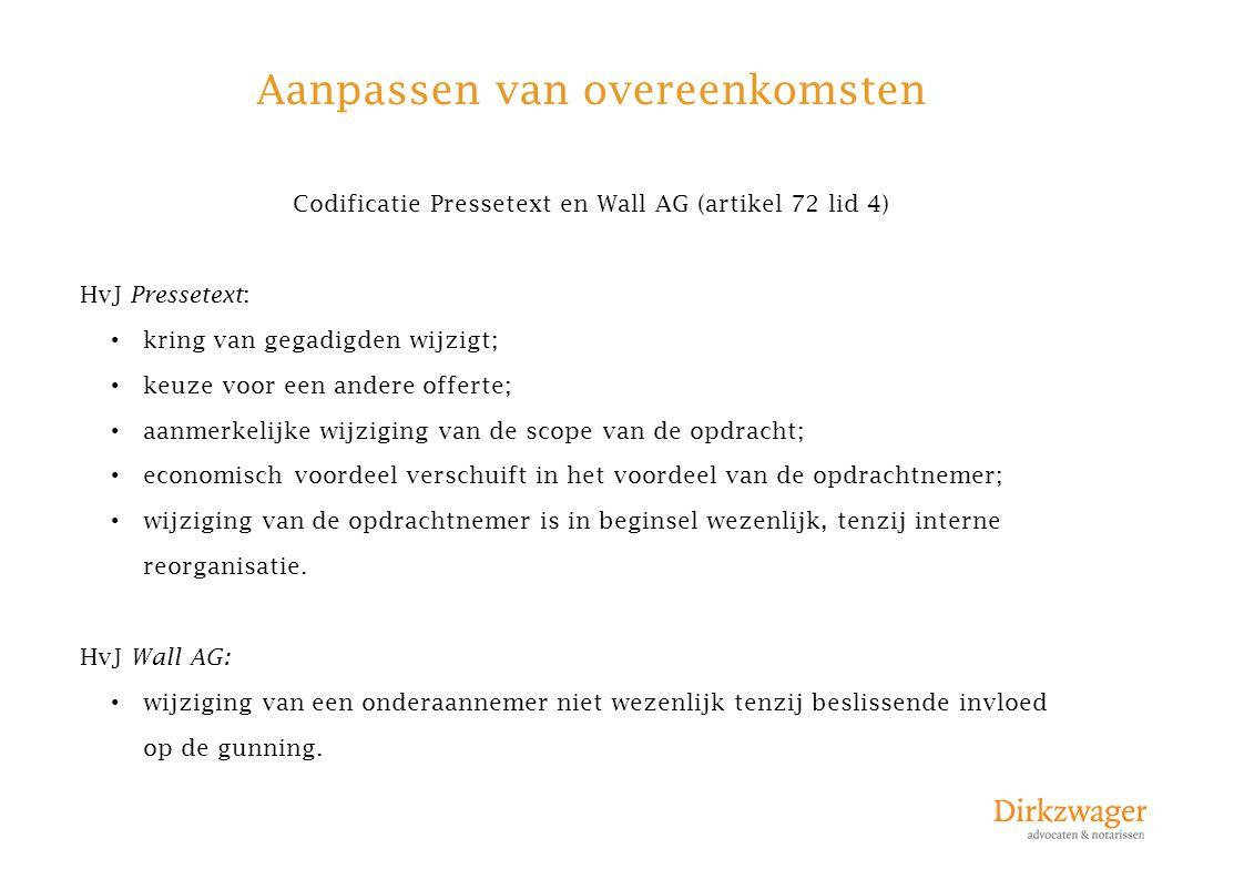 Aanpassen van overeenkomsten Codificatie Pressetext en Wall AG (artikel 72 lid 4) HvJ Pressetext : kring van gegadigden wijzigt; keuze voor een andere