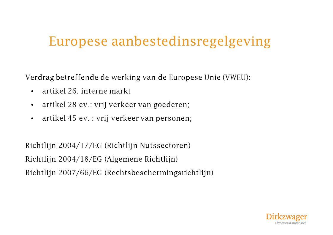 Europese aanbestedinsregelgeving Verdrag betreffende de werking van de Europese Unie (VWEU): artikel 26: interne markt artikel 28 ev.: vrij verkeer va