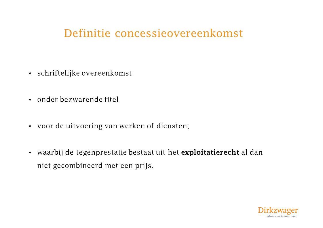 Definitie concessieovereenkomst schriftelijke overeenkomst onder bezwarende titel voor de uitvoering van werken of diensten; waarbij de tegenprestatie