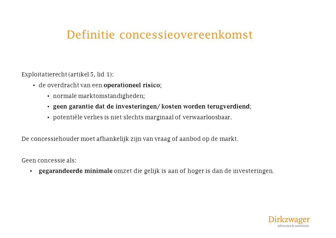 Definitie concessieovereenkomst Exploitatierecht (artikel 5, lid 1): de overdracht van een operationeel risico ; normale marktomstandigheden; geen gar