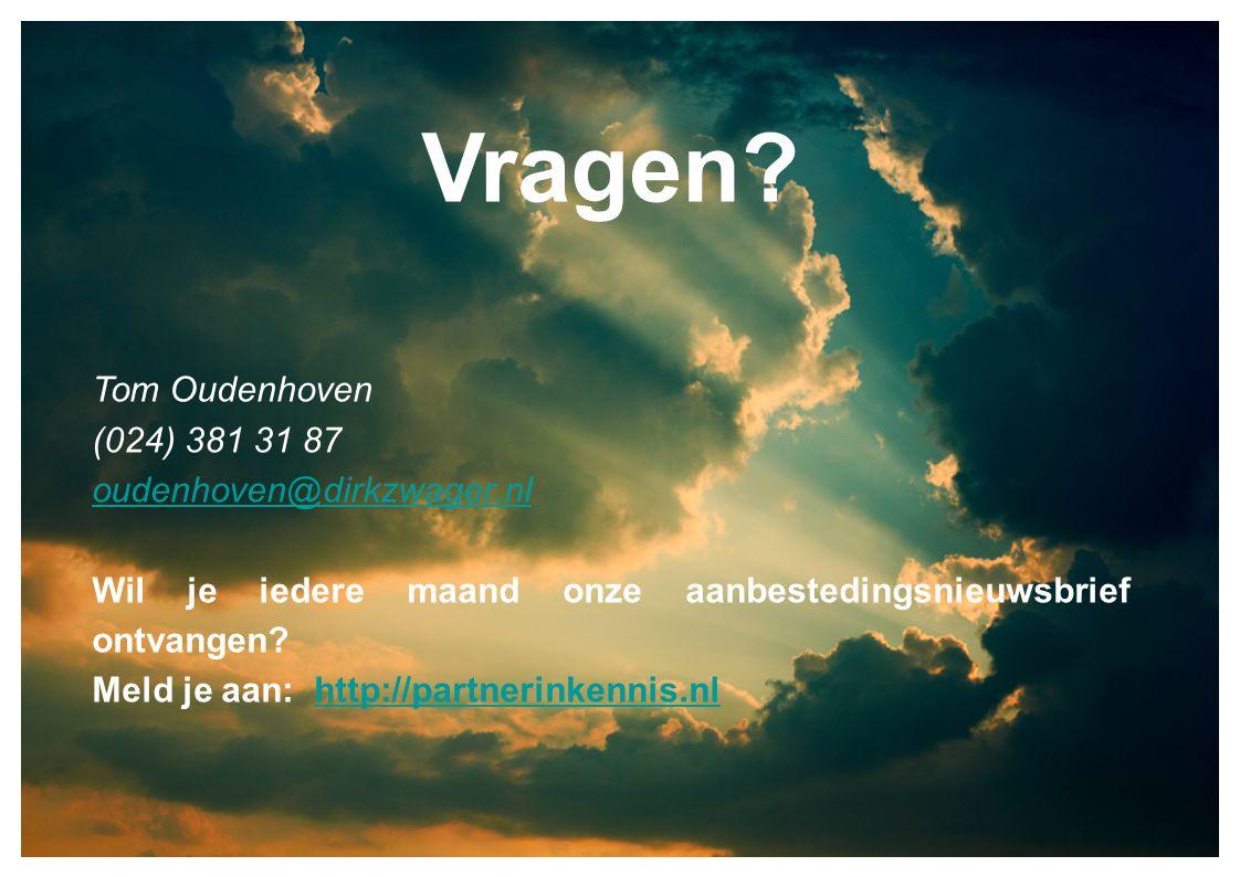 Vragen? Tom Oudenhoven (024) 381 31 87 oudenhoven@dirkzwager.nl Wil je iedere maand onze aanbestedingsnieuwsbrief ontvangen? Meld je aan: http://partn