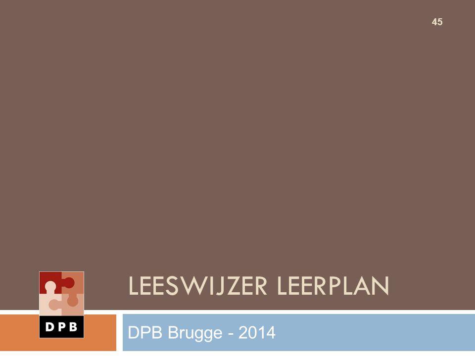 LEESWIJZER LEERPLAN 45 DPB Brugge - 2014