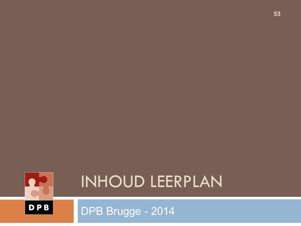 INHOUD LEERPLAN 53 DPB Brugge - 2014