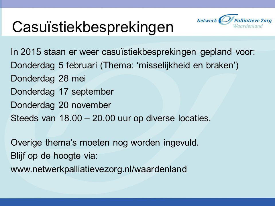 Casuïstiekbesprekingen In 2015 staan er weer casuïstiekbesprekingen gepland voor: Donderdag 5 februari (Thema: 'misselijkheid en braken') Donderdag 28