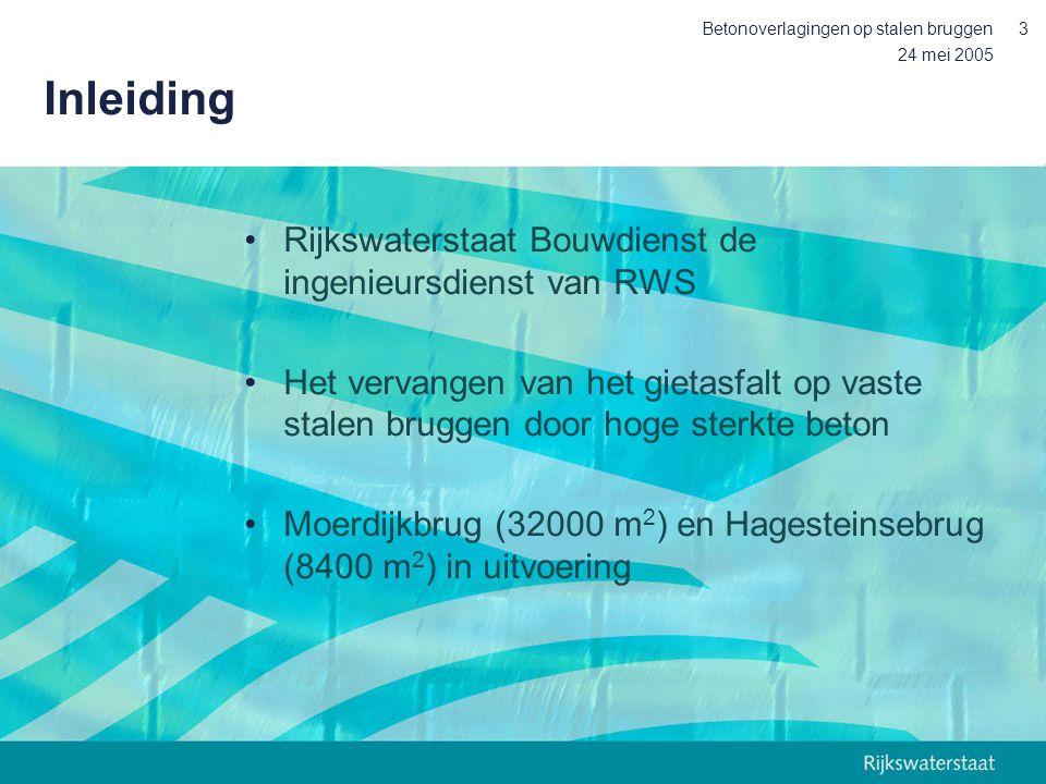 24 mei 2005 Betonoverlagingen op stalen bruggen3 Inleiding Rijkswaterstaat Bouwdienst de ingenieursdienst van RWS Het vervangen van het gietasfalt op