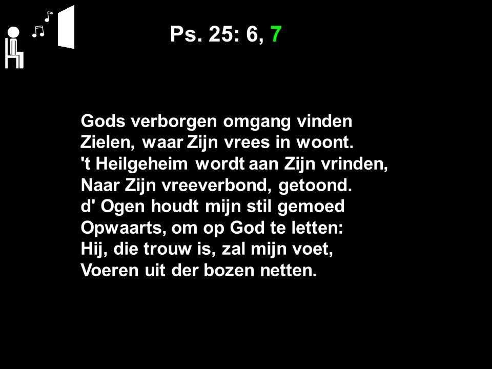 Ps. 25: 6, 7 Gods verborgen omgang vinden Zielen, waar Zijn vrees in woont.