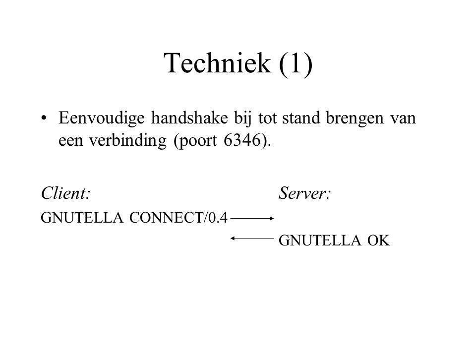 Techniek (1) Eenvoudige handshake bij tot stand brengen van een verbinding (poort 6346).