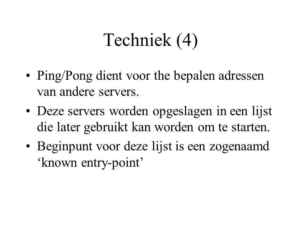 Techniek (4) Ping/Pong dient voor the bepalen adressen van andere servers.