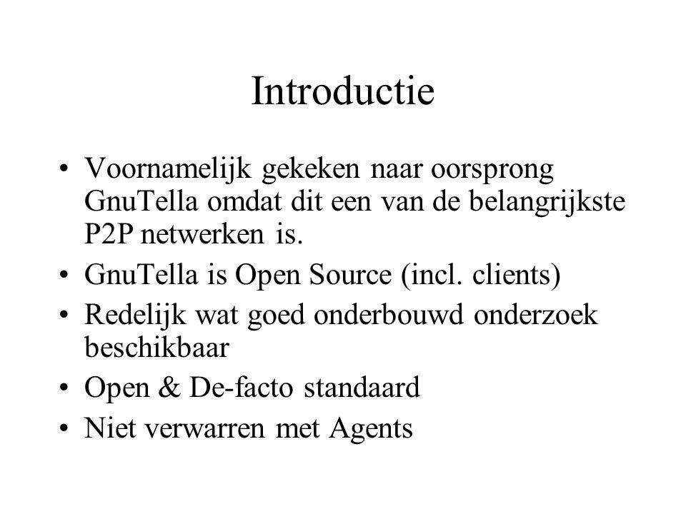 Introductie Voornamelijk gekeken naar oorsprong GnuTella omdat dit een van de belangrijkste P2P netwerken is.