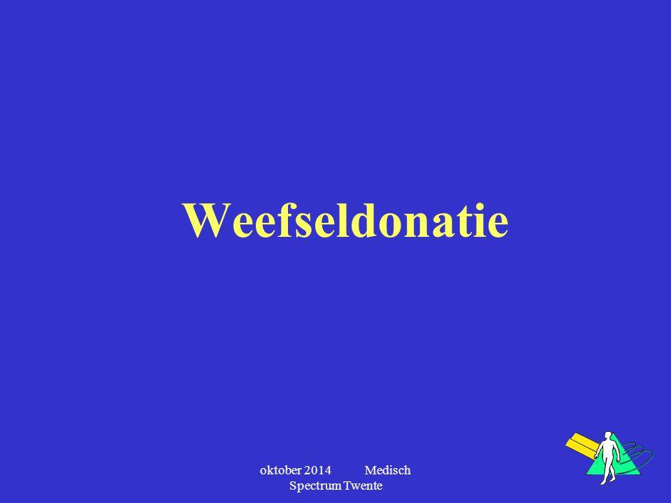 oktober 2014 Medisch Spectrum Twente Weefseldonatie