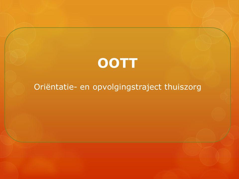 OOTT Oriëntatie- en opvolgingstraject thuiszorg