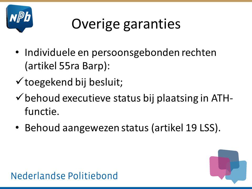 Overige garanties Individuele en persoonsgebonden rechten (artikel 55ra Barp): toegekend bij besluit; behoud executieve status bij plaatsing in ATH- f
