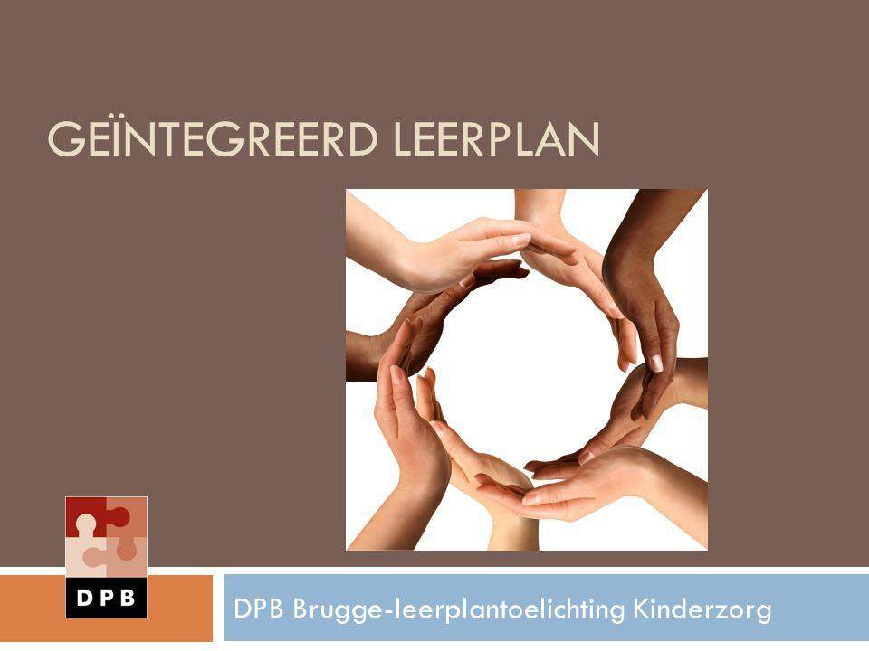 GEÏNTEGREERD LEERPLAN DPB Brugge-leerplantoelichting Kinderzorg