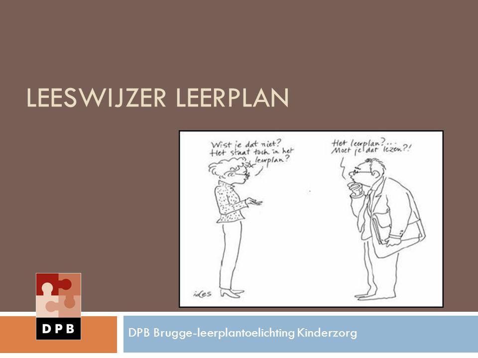 LEESWIJZER LEERPLAN DPB Brugge-leerplantoelichting Kinderzorg