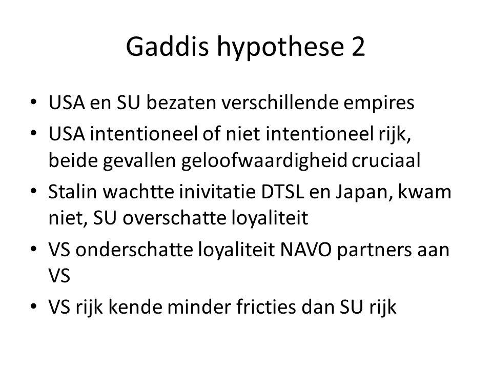 Gaddis hypothese 2 USA en SU bezaten verschillende empires USA intentioneel of niet intentioneel rijk, beide gevallen geloofwaardigheid cruciaal Stali