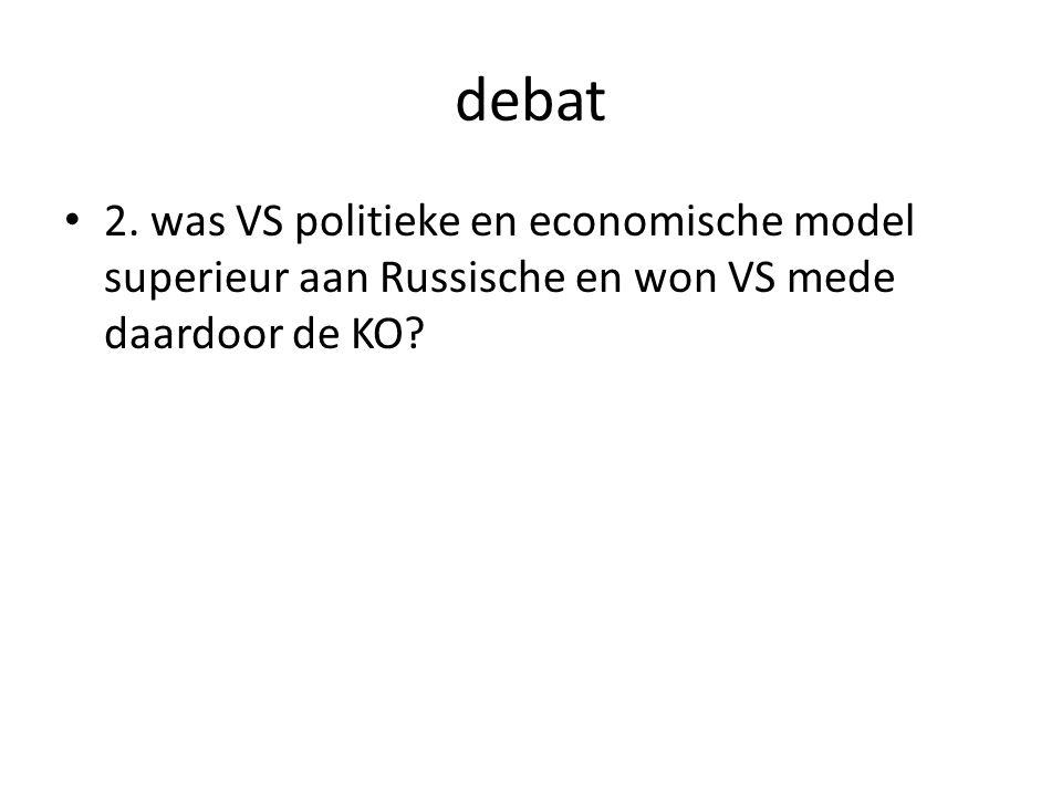 debat 2. was VS politieke en economische model superieur aan Russische en won VS mede daardoor de KO?