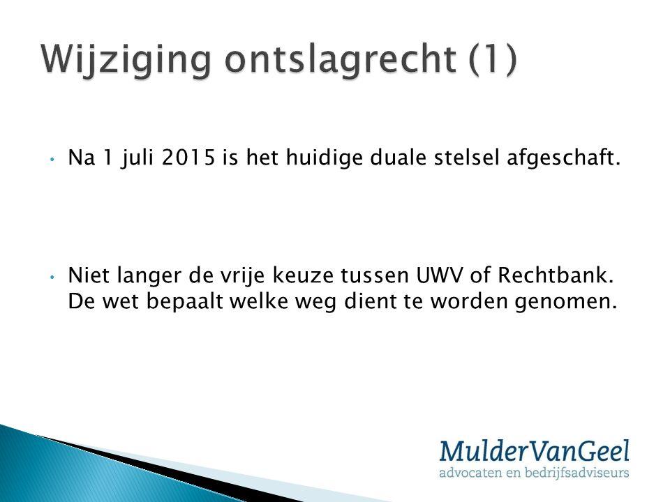 Na 1 juli 2015 is het huidige duale stelsel afgeschaft. Niet langer de vrije keuze tussen UWV of Rechtbank. De wet bepaalt welke weg dient te worden g
