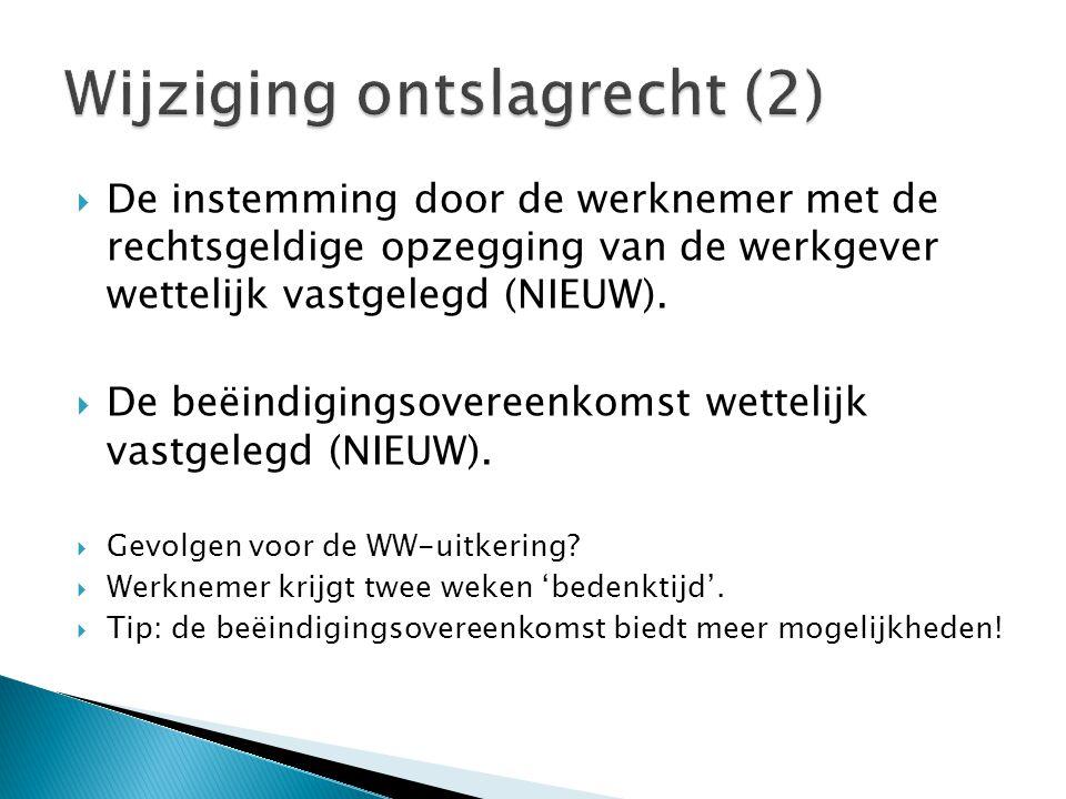  De instemming door de werknemer met de rechtsgeldige opzegging van de werkgever wettelijk vastgelegd (NIEUW).  De beëindigingsovereenkomst wettelij