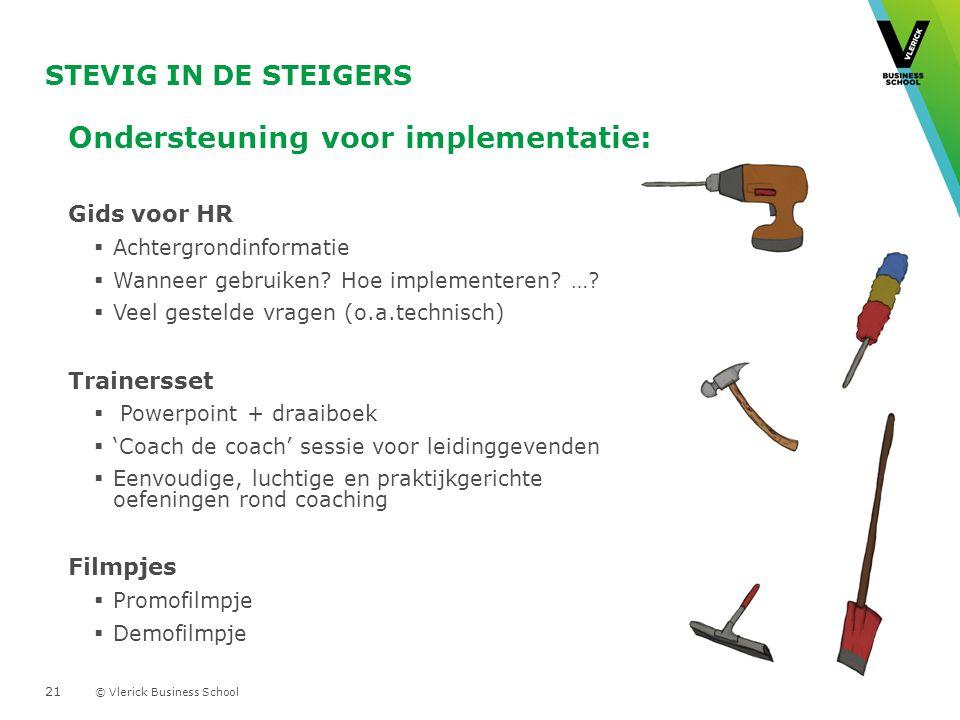 © Vlerick Business School STEVIG IN DE STEIGERS Ondersteuning voor implementatie: Gids voor HR  Achtergrondinformatie  Wanneer gebruiken.