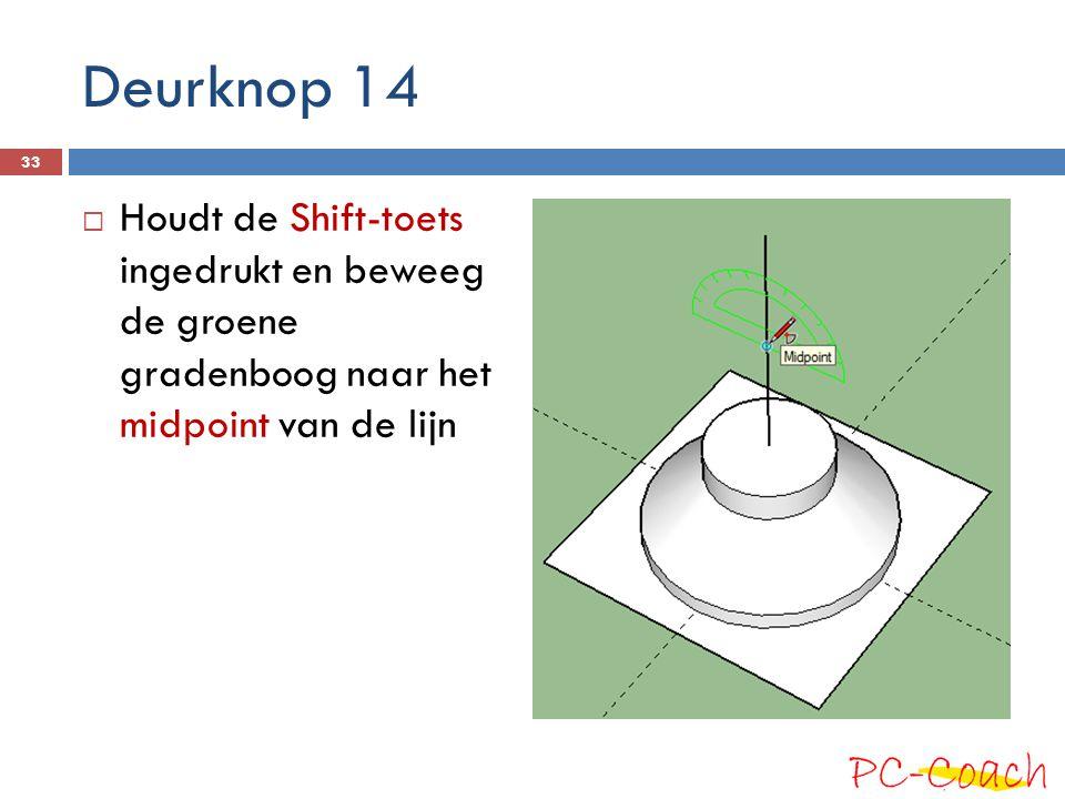 Deurknop 14  Houdt de Shift-toets ingedrukt en beweeg de groene gradenboog naar het midpoint van de lijn 33