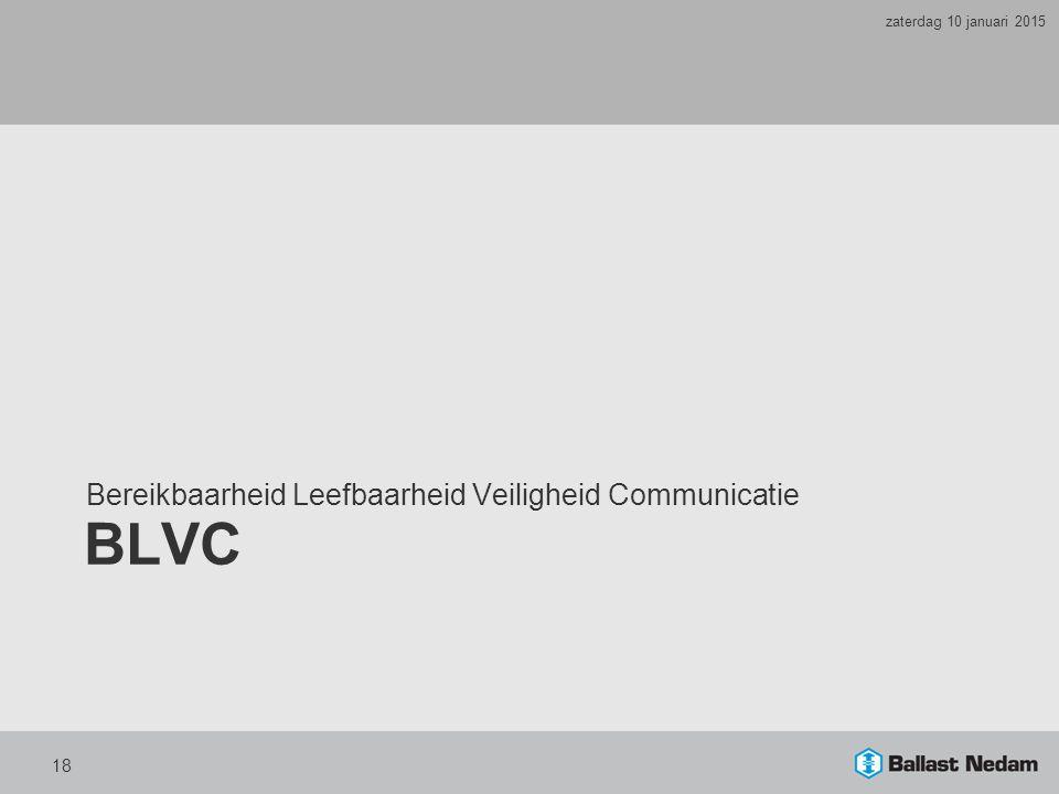BLVC Bereikbaarheid Leefbaarheid Veiligheid Communicatie 18 zaterdag 10 januari 2015