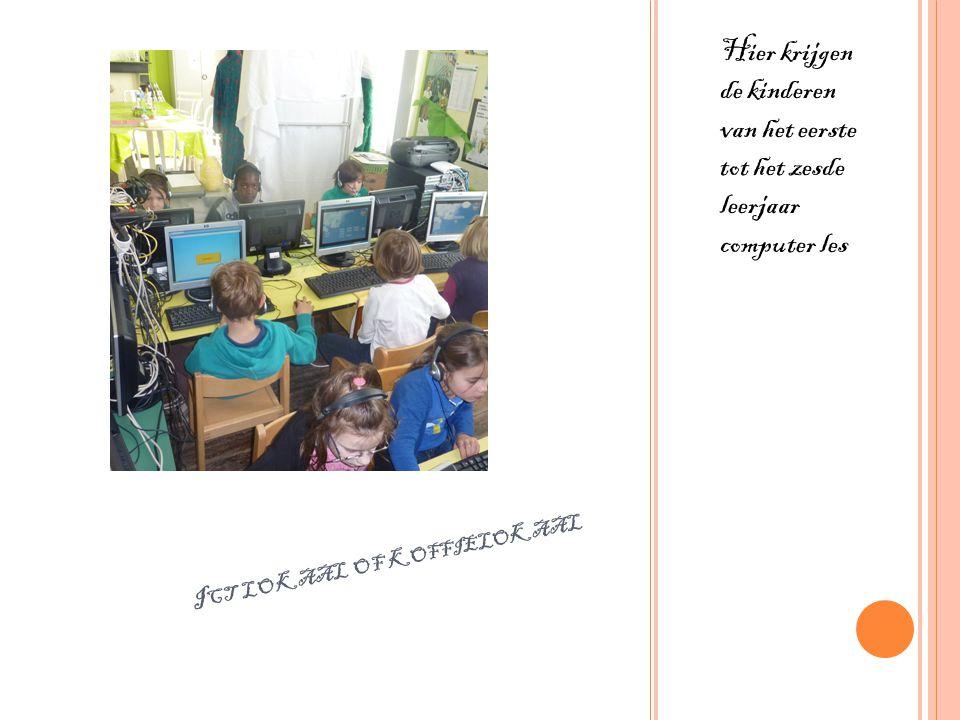 I CT LOKAAL OF KOFFIELOKAAL Hier krijgen de kinderen van het eerste tot het zesde leerjaar computer les