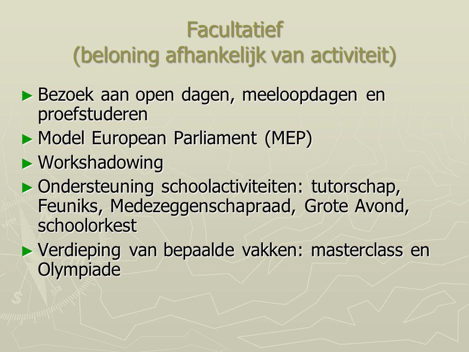 Facultatief (beloning afhankelijk van activiteit) ► Bezoek aan open dagen, meeloopdagen en proefstuderen ► Model European Parliament (MEP) ► Workshado