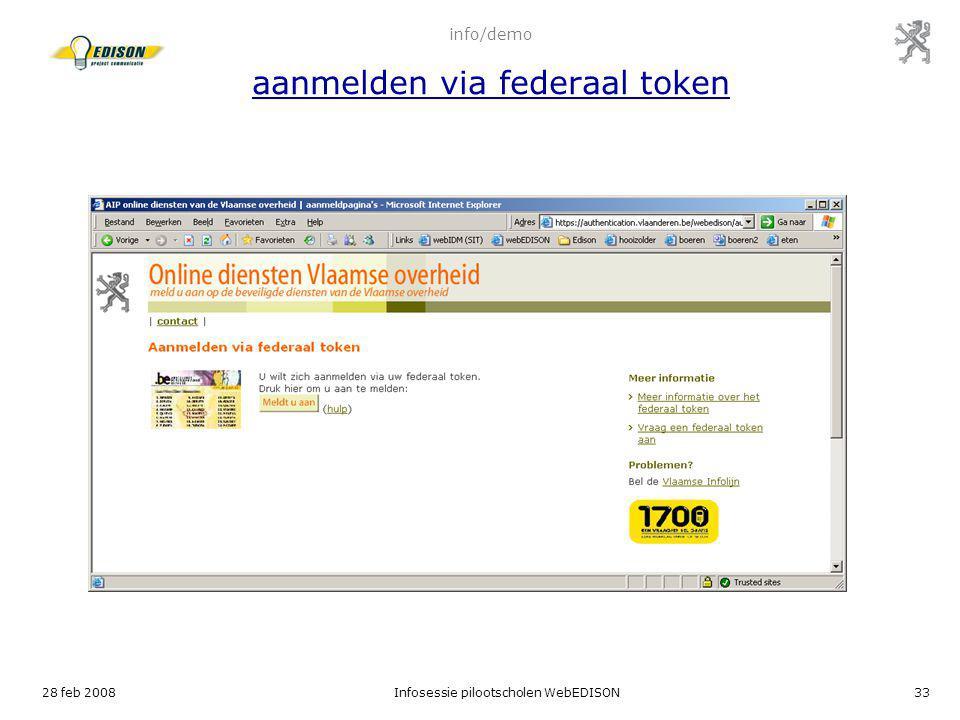 28 feb 2008Infosessie pilootscholen WebEDISON33 info/demo aanmelden via federaal token