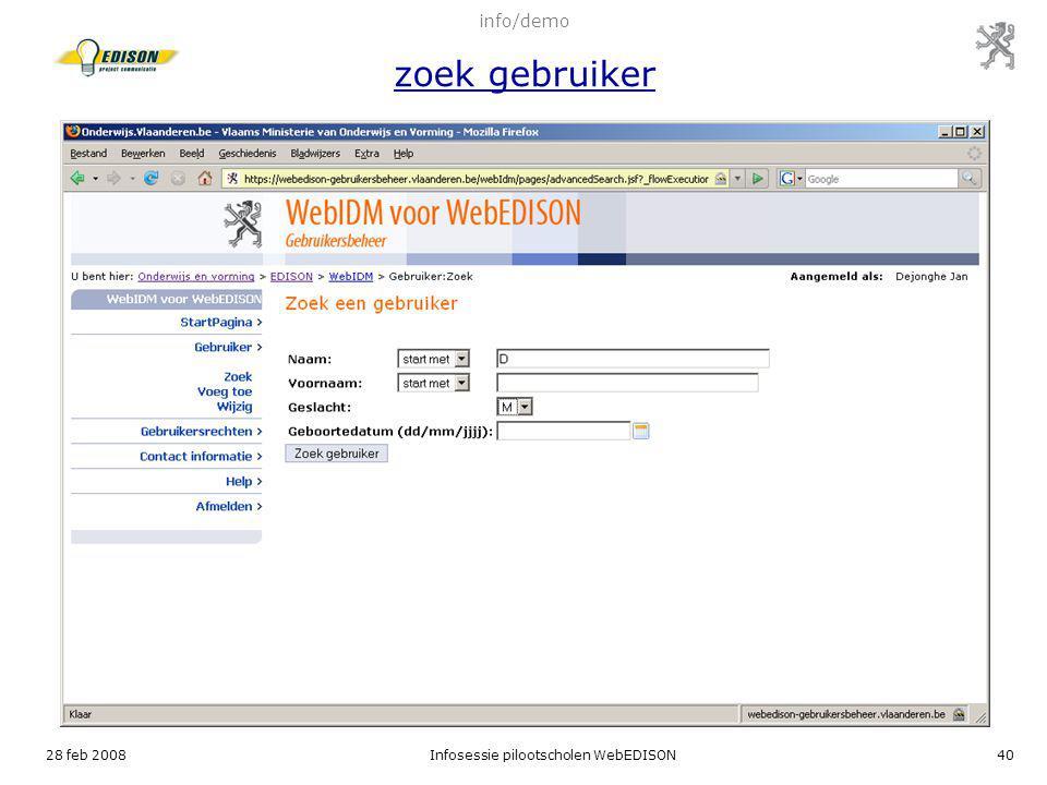28 feb 2008Infosessie pilootscholen WebEDISON40 info/demo zoek gebruiker