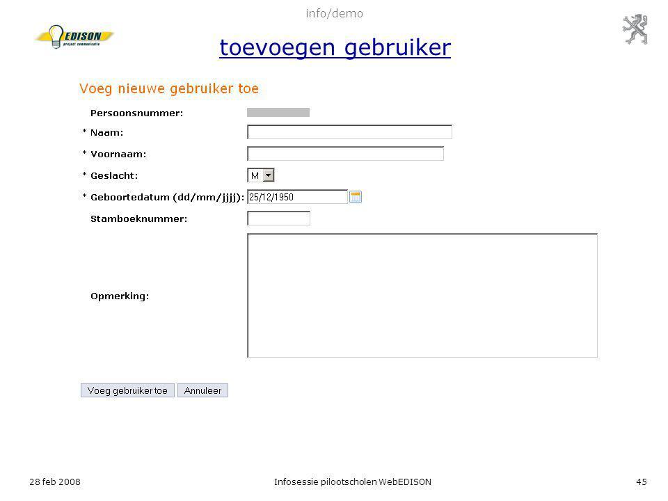 28 feb 2008Infosessie pilootscholen WebEDISON45 info/demo toevoegen gebruiker