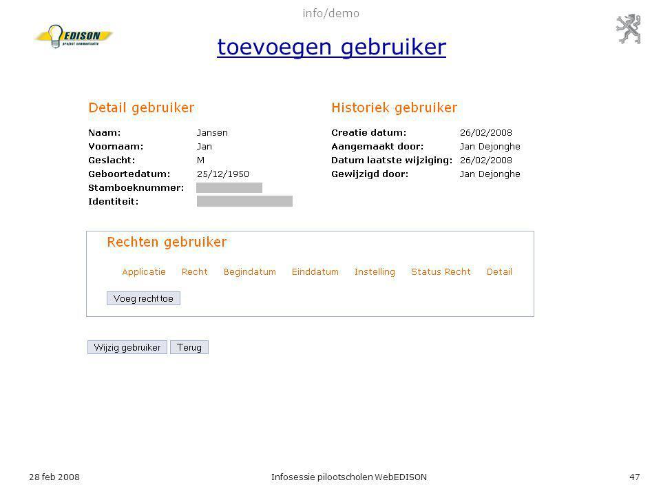 28 feb 2008Infosessie pilootscholen WebEDISON47 info/demo toevoegen gebruiker