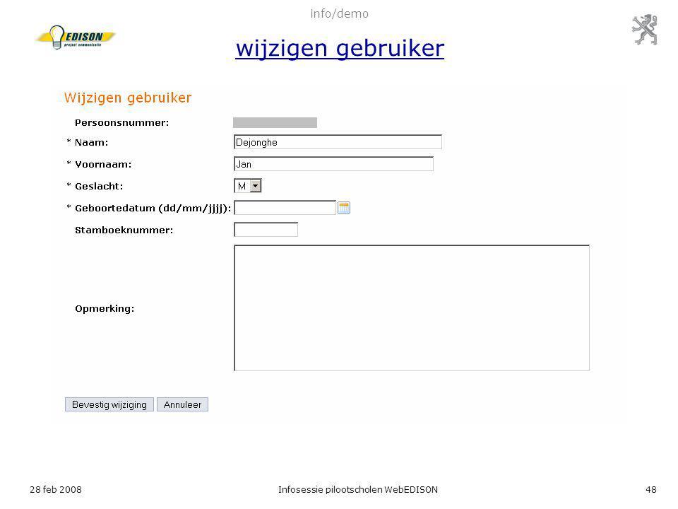 28 feb 2008Infosessie pilootscholen WebEDISON48 info/demo wijzigen gebruiker