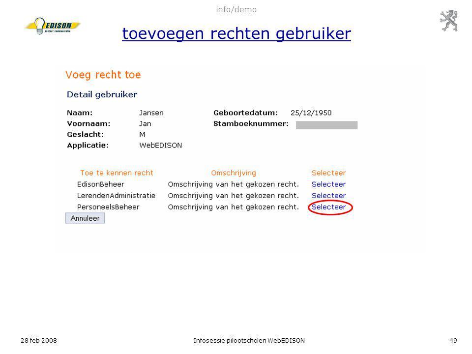 28 feb 2008Infosessie pilootscholen WebEDISON49 info/demo toevoegen rechten gebruiker