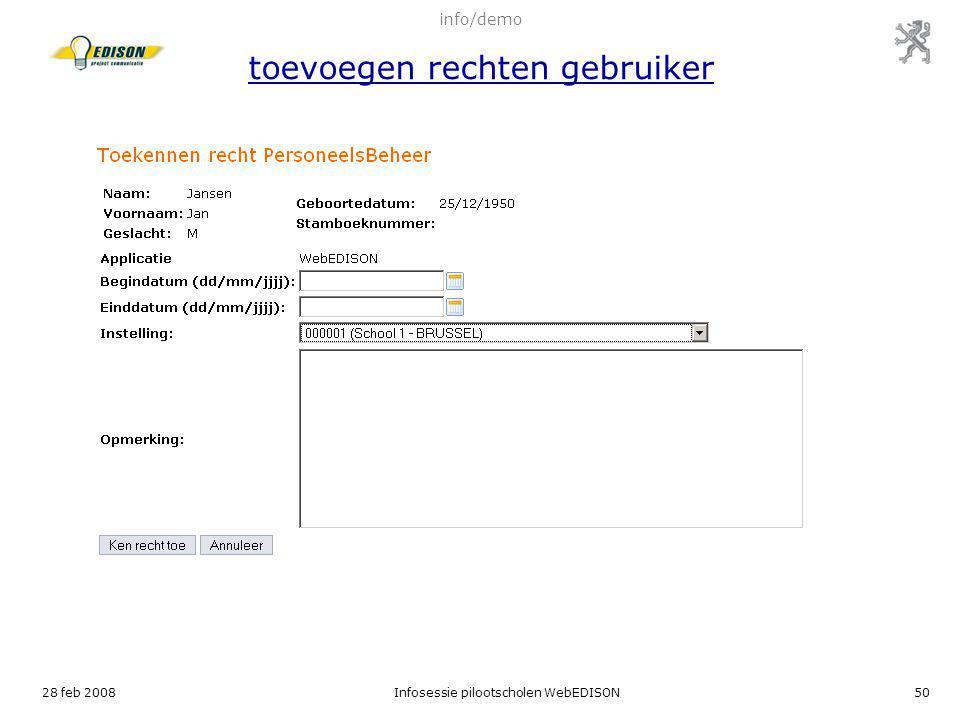 28 feb 2008Infosessie pilootscholen WebEDISON50 info/demo toevoegen rechten gebruiker