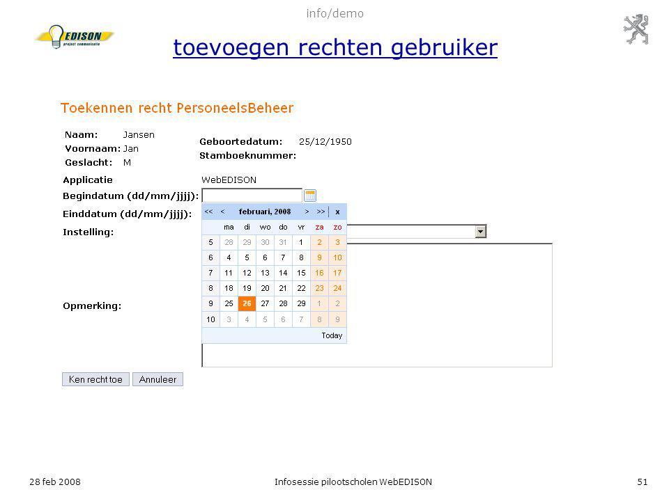 28 feb 2008Infosessie pilootscholen WebEDISON51 info/demo toevoegen rechten gebruiker