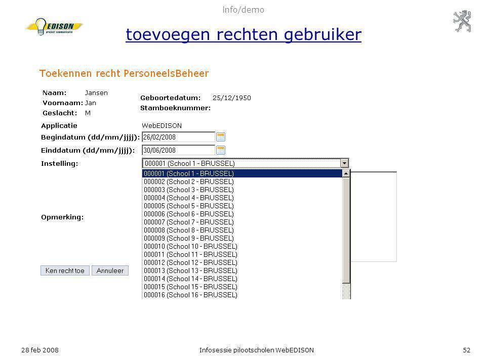 28 feb 2008Infosessie pilootscholen WebEDISON52 info/demo toevoegen rechten gebruiker