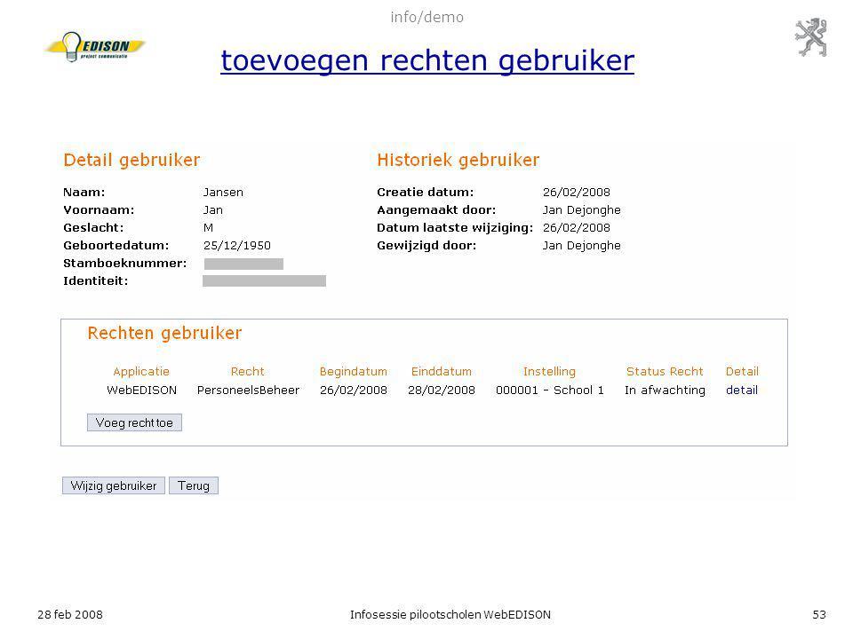28 feb 2008Infosessie pilootscholen WebEDISON53 info/demo toevoegen rechten gebruiker
