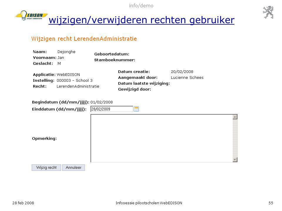 28 feb 2008Infosessie pilootscholen WebEDISON55 info/demo wijzigen/verwijderen rechten gebruiker