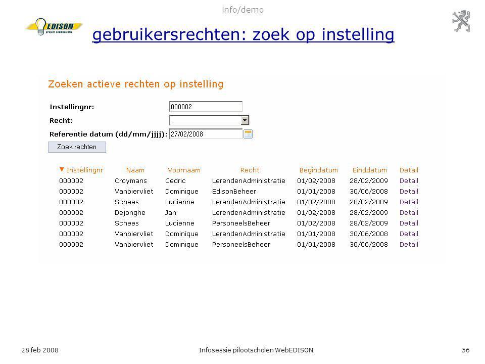 28 feb 2008Infosessie pilootscholen WebEDISON56 info/demo gebruikersrechten: zoek op instelling