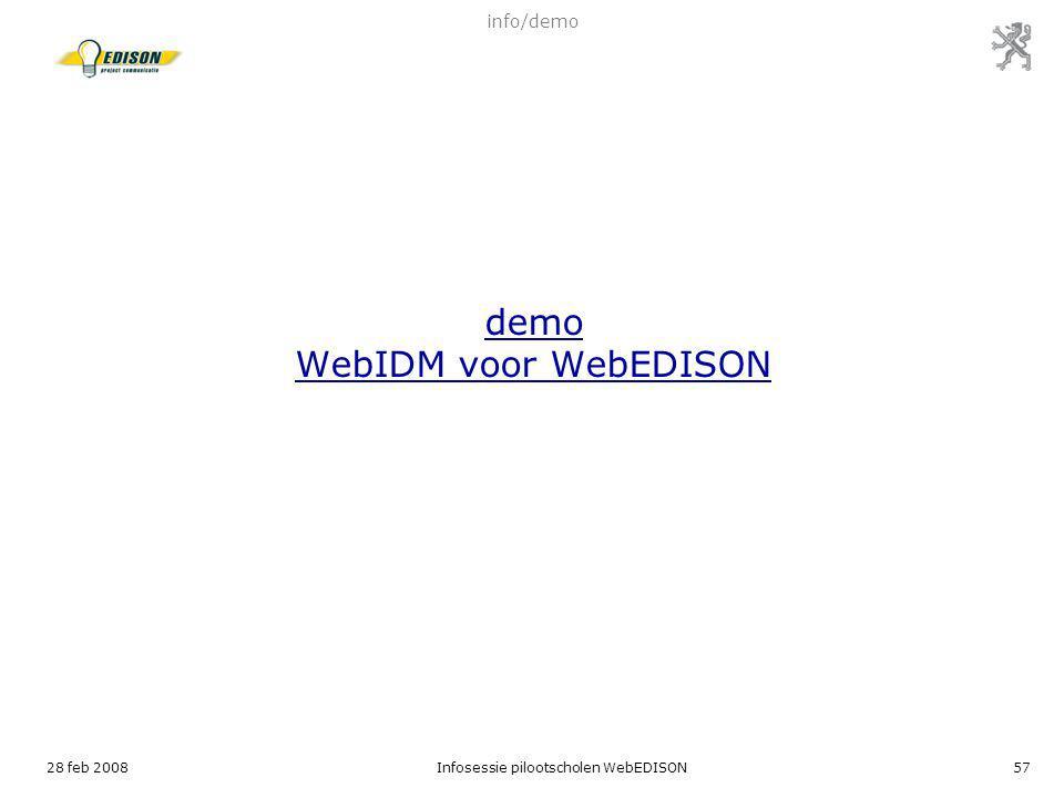 28 feb 2008Infosessie pilootscholen WebEDISON57 demo WebIDM voor WebEDISON info/demo