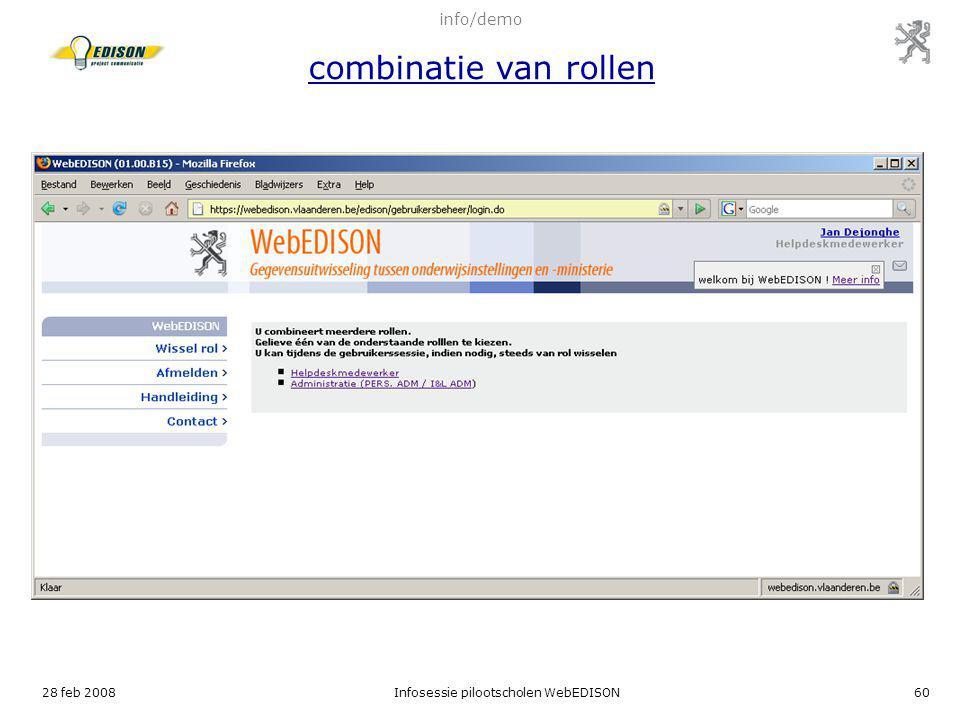 28 feb 2008Infosessie pilootscholen WebEDISON60 info/demo combinatie van rollen