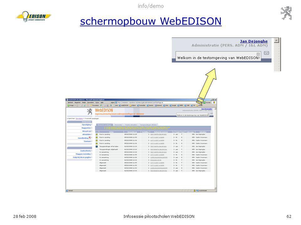 28 feb 2008Infosessie pilootscholen WebEDISON62 info/demo schermopbouw WebEDISON