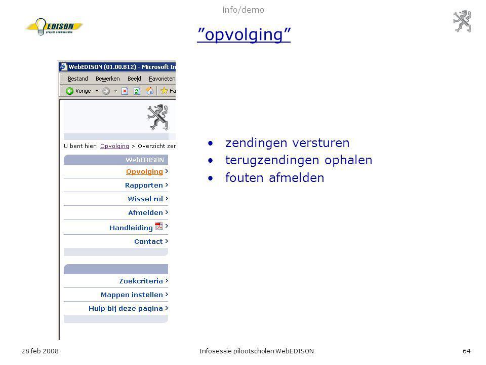 """28 feb 2008Infosessie pilootscholen WebEDISON64 zendingen versturen terugzendingen ophalen fouten afmelden info/demo """"opvolging"""""""