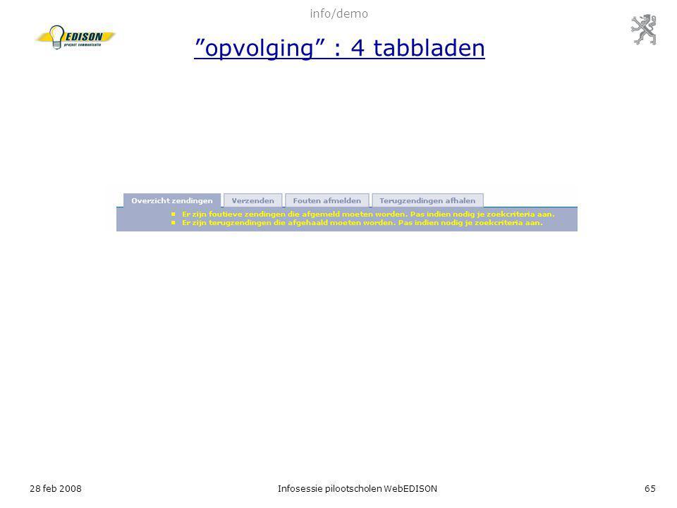 """28 feb 2008Infosessie pilootscholen WebEDISON65 info/demo """"opvolging"""" : 4 tabbladen"""