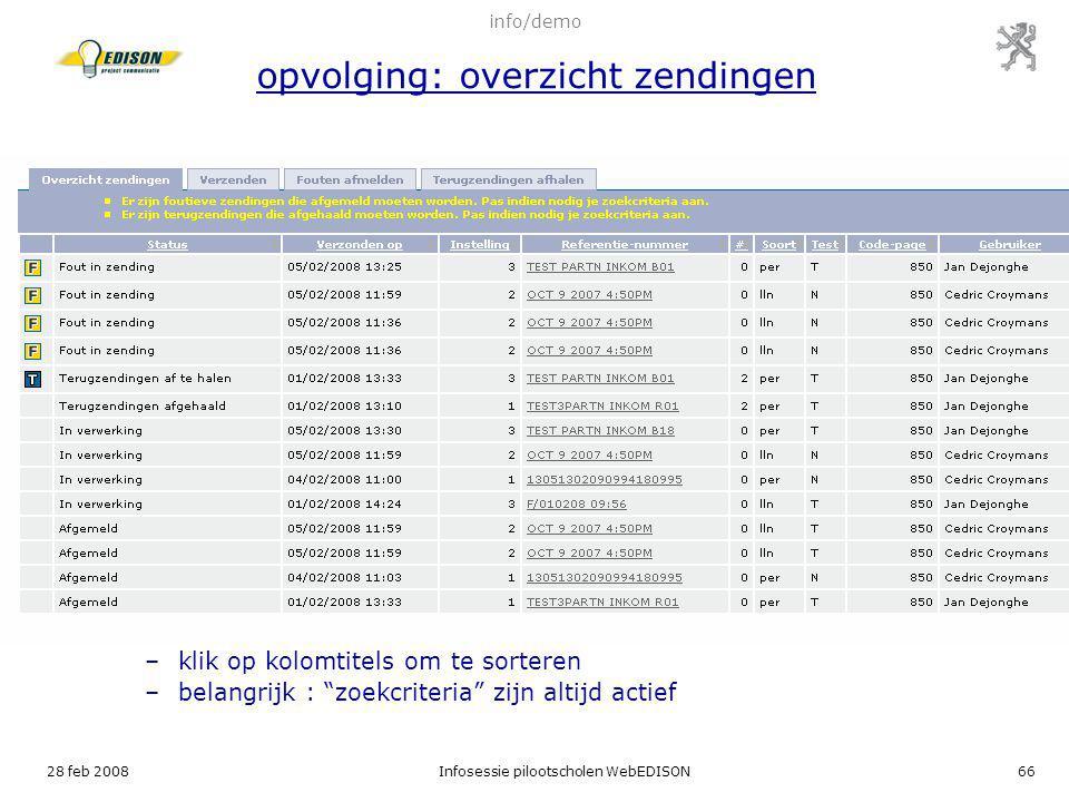 """28 feb 2008Infosessie pilootscholen WebEDISON66 –klik op kolomtitels om te sorteren –belangrijk : """"zoekcriteria"""" zijn altijd actief info/demo opvolgin"""