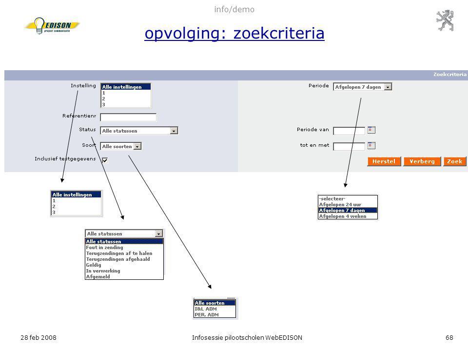 28 feb 2008Infosessie pilootscholen WebEDISON68 info/demo opvolging: zoekcriteria
