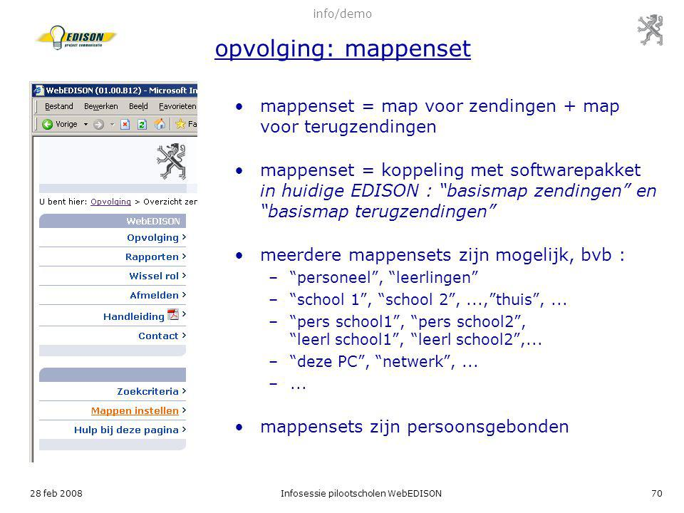 28 feb 2008Infosessie pilootscholen WebEDISON70 mappenset = map voor zendingen + map voor terugzendingen mappenset = koppeling met softwarepakket in h