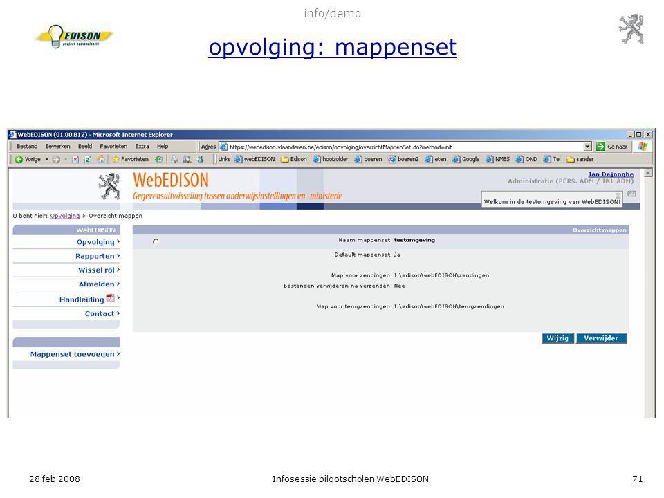 28 feb 2008Infosessie pilootscholen WebEDISON71 info/demo opvolging: mappenset
