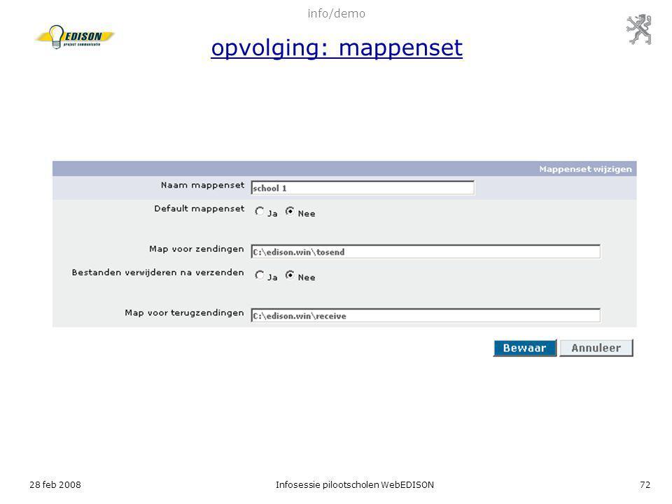 28 feb 2008Infosessie pilootscholen WebEDISON72 info/demo opvolging: mappenset