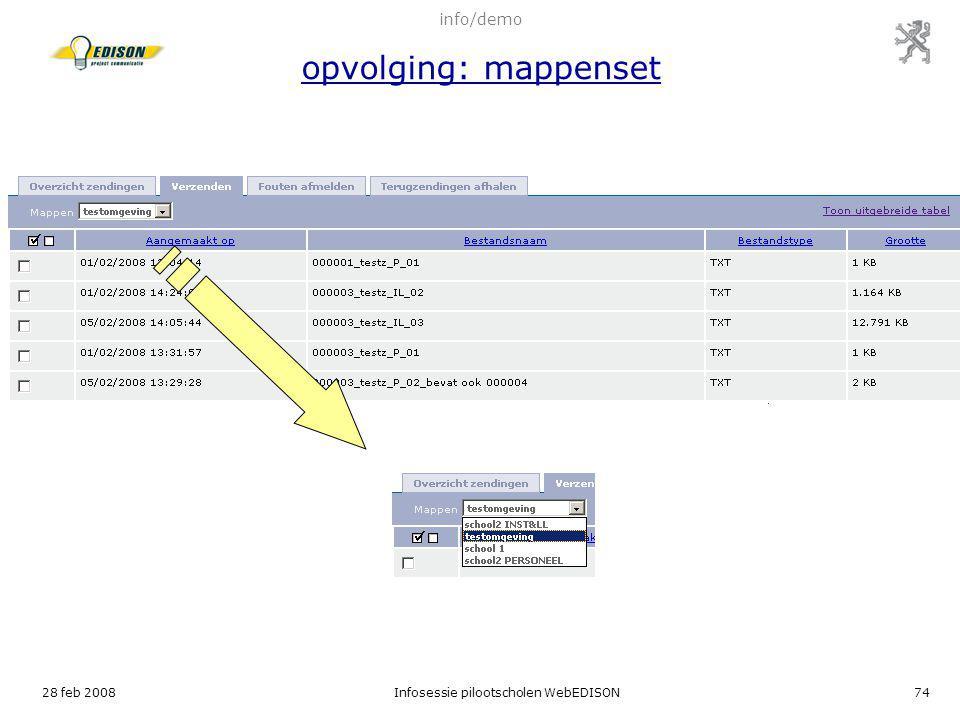 28 feb 2008Infosessie pilootscholen WebEDISON74 info/demo opvolging: mappenset